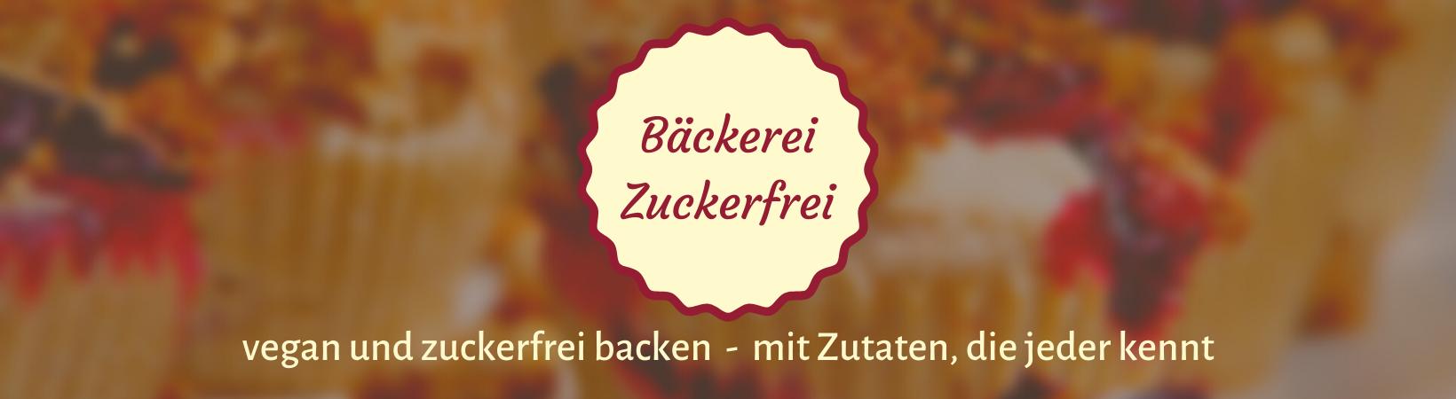 Bäckerei Zuckerfrei